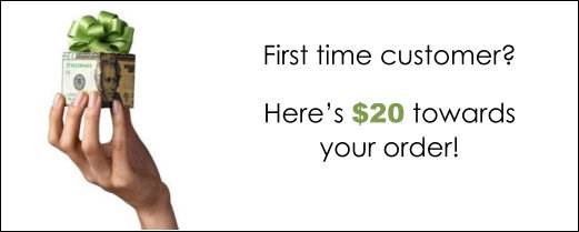 First Time Customer? Save $20 off your order!